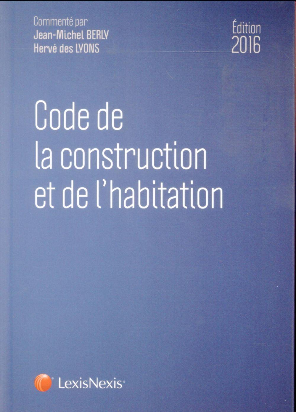 CODE DE LA CONSTRUCTION ET DE L HABITATION 2016