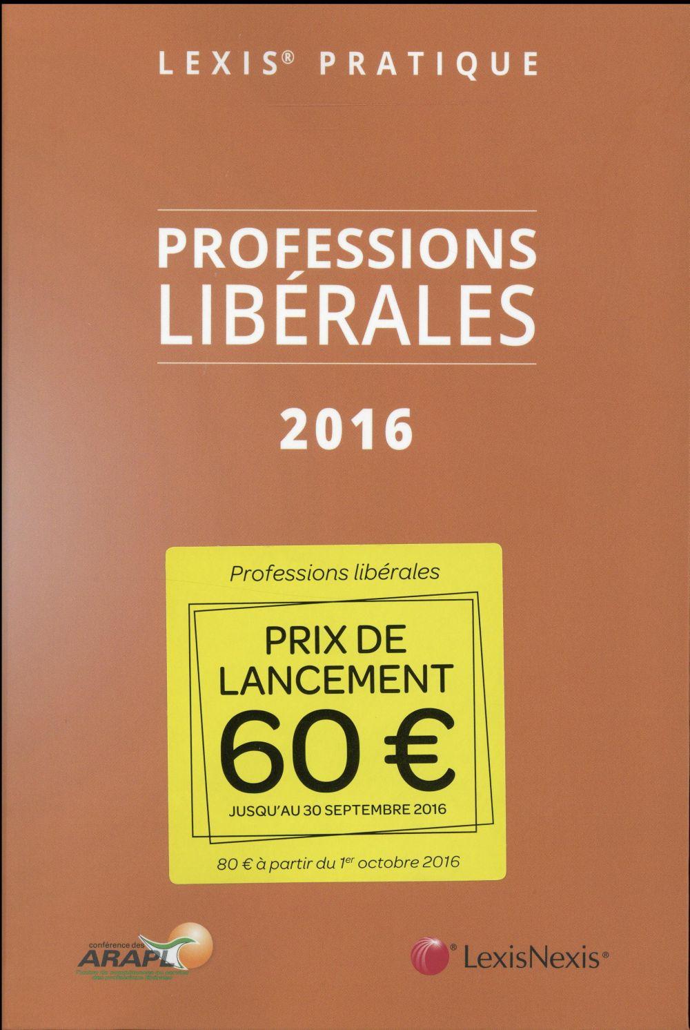 LEXIS PRATIQUE PROFESSIONS LIBERALES 2016