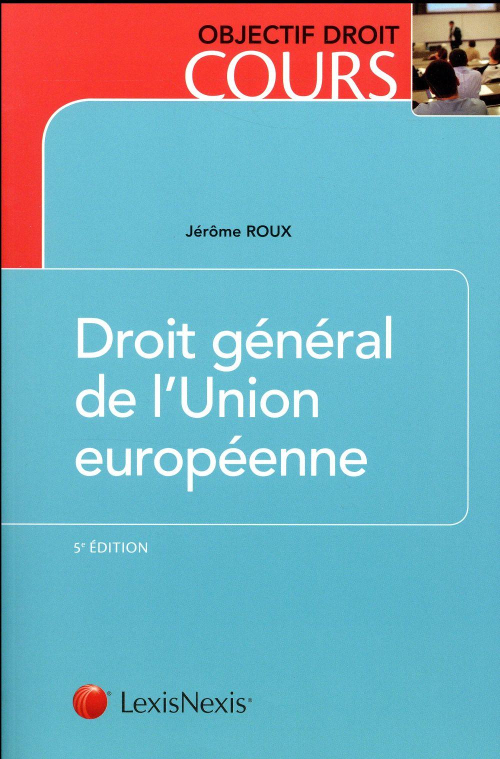 DROIT GENERAL DE L UNION EUROPEENNE