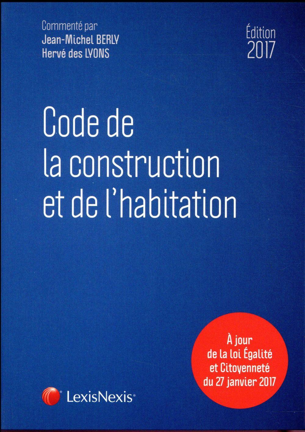 CODE DE LA CONSTRUCTION ET DE L HABITATION 2017