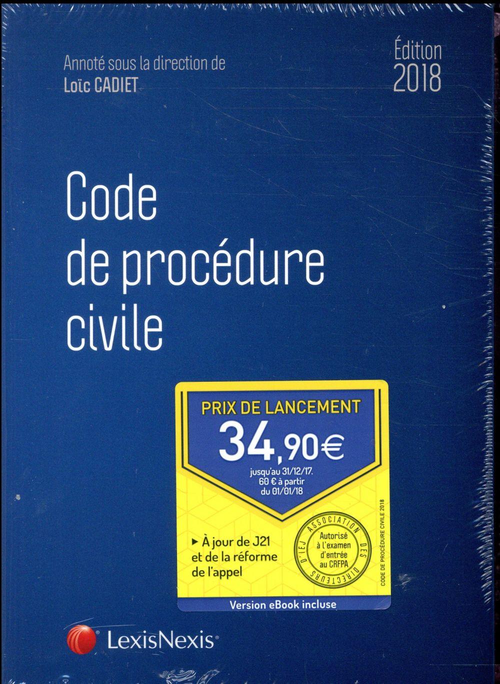CODE DE PROCEDURE CIVILE 2018 - PRIX DE LANCEMENT JUSQU'AU 31/12/2017, 60.00  A COMPTER DU 01/01/20