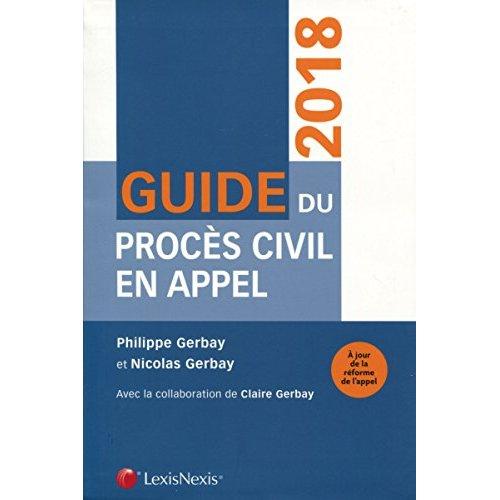 GUIDE DU PROCES CIVIL EN APPEL - A JOUR DE LA REFORME DE L APPEL