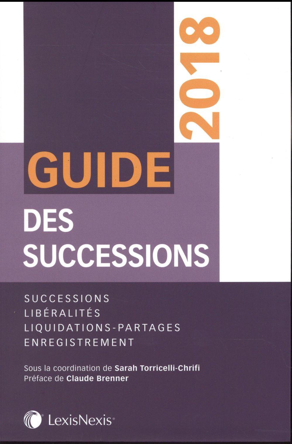 GUIDES DES SUCCESSIONS 2018 - SUCCESSIONS  LIBERALITES  LIQUIDATIONS PARTAGES  ENREGISTREMENT  PREFA