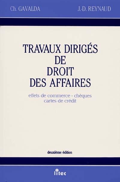 TRAVAUX DIRIGES DE DROIT DES AFFAIRES EFFETS DE COMMERCE, CHEQUES, CARTES DE CREDIT