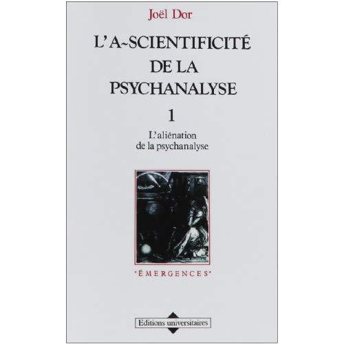 A-SCIENTIFICITE DE LA (T1) PSYCHANALYSE