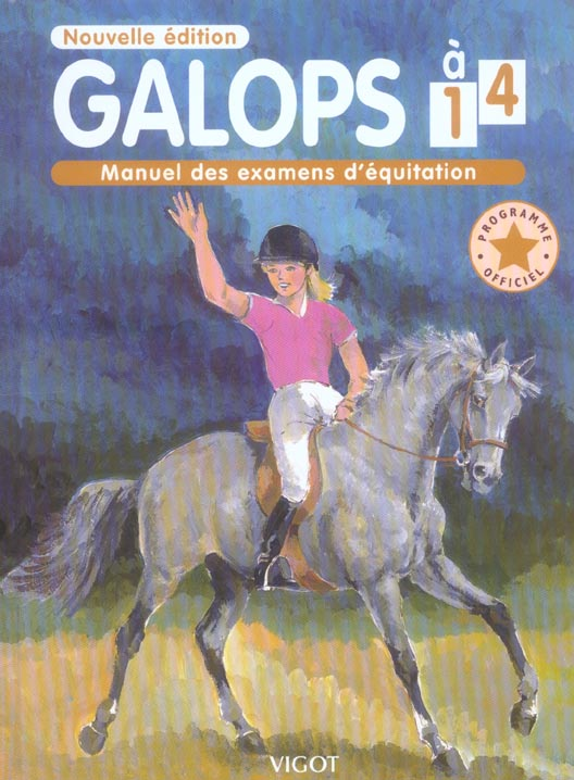 GALOPS 1 A 4 PROGRAMME OFFICIEL - MANUEL DES EXAMENS D'EQUITATION