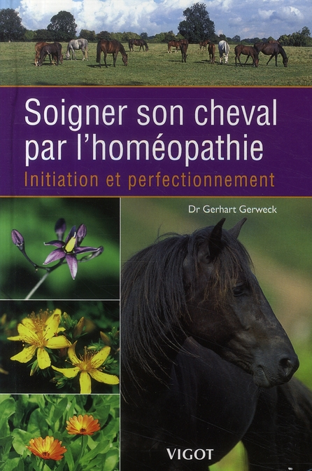 SOIGNER SON CHEVAL PAR L'HOMEOPATHIE INITIATION ET PERFECTIONNEMENT