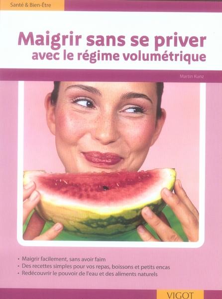 MAIGRIR SANS SE PRIVER AVEC LE REGIME VOLUMETRIQUE