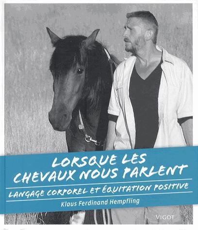 LORSQUE LES CHEVAUX NOUS PARLENT LANGAGE CORPOREL ET EQUITATION POSITIVE