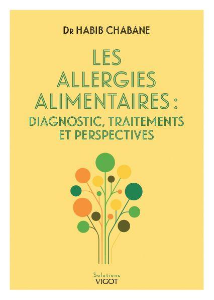 LES ALLERGIES ALIMENTAIRES - DIAGNOSTIC, TRAITEMENTS ET PERSPECTIVES