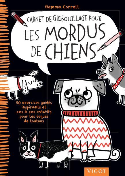CARNET DE GRIBOUILLAGE POUR LES MORDUS DE CHIENS