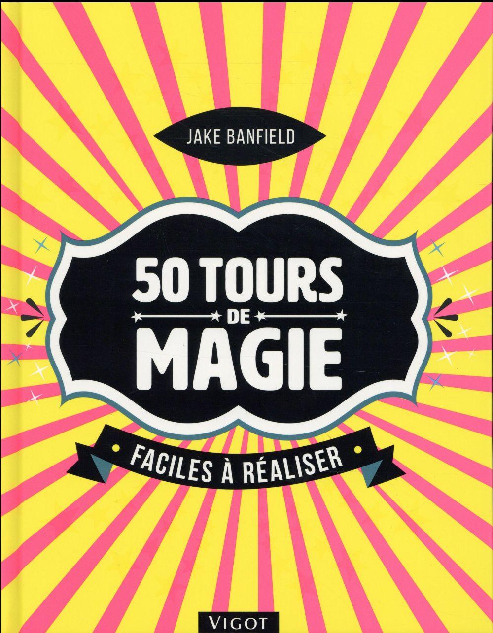 50 TOURS DE MAGIE FACILES A REALISER