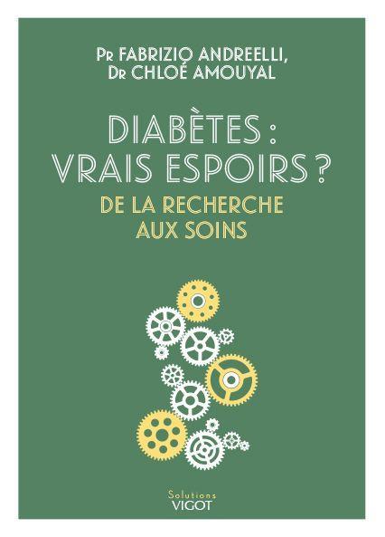 DIABETES : VRAIS ESPOIRS ? - DE LA RECHERCHE AUX SOINS