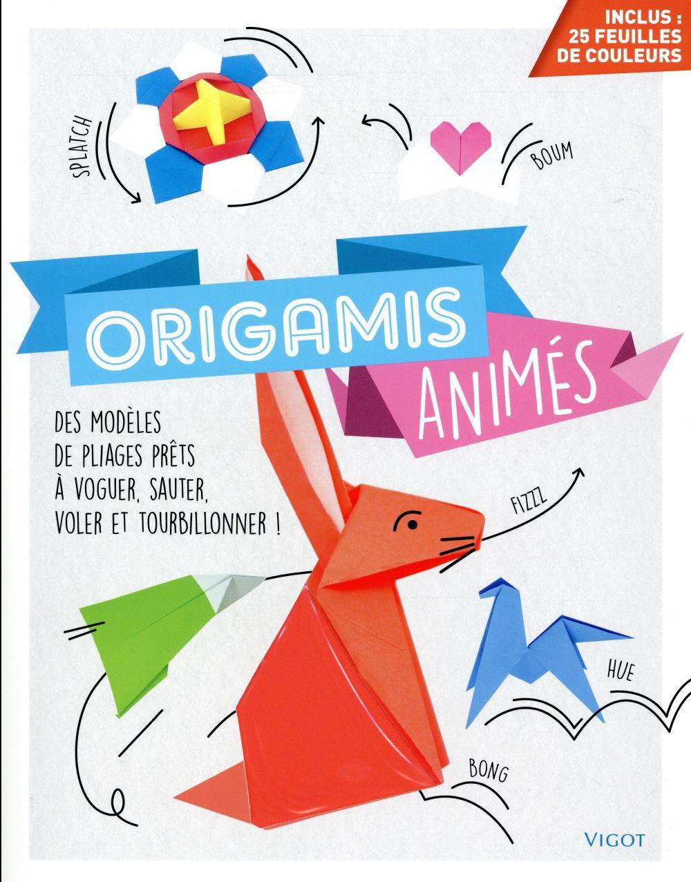 ORIGAMIS ANIMES - DES MODELES DE PLIAGES PRETS A VOGUER, SAUTER, VOLER ET TOURBILLONNER !