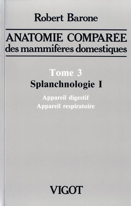 ANATOMIE COMPAREE T3 SPLANCHNOLOGIE I