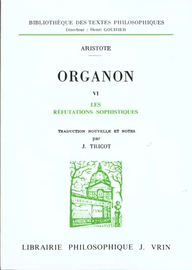 ORGANON T 6,  LES REFUTATIONS SOPHISTIQUES