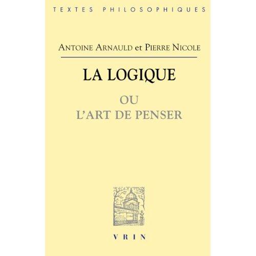 LA LOGIQUE OU L'ART DE PENSER