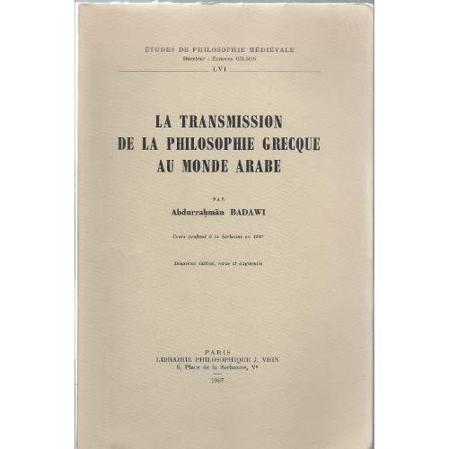 LA TRANSMISSION DE LA PHILOSOPHIE GRECQUE AU MONDE ARABE