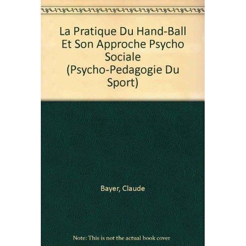 LA PRATIQUE DU HAND-BALL ET SON APPROCHE PSYCHO-SOCIALE