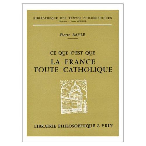 CE QUE C'EST QUE LA FRANCE TOUTE CATHOLIQUE SOUS LE REGNE DE LOUIS LE GRAND
