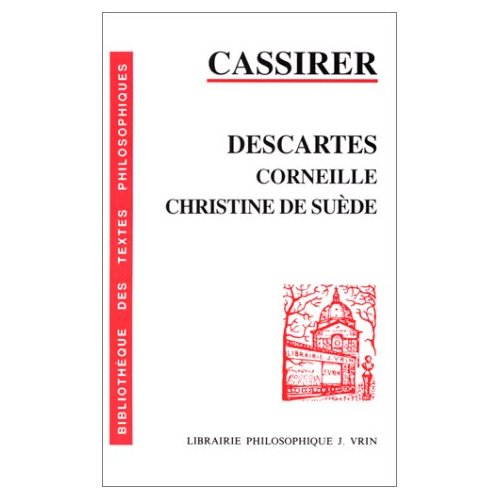 DESCARTES, CORNEILLE, CHRISTINE DE SUEDE