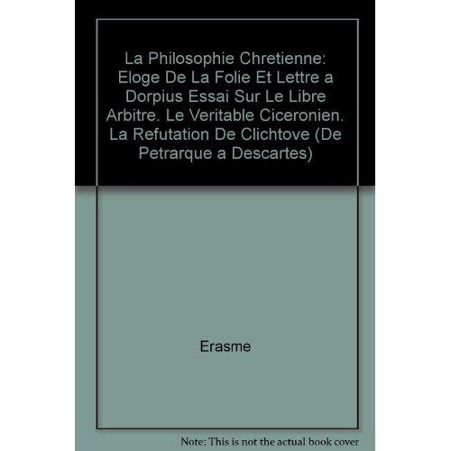 LA PHILOSOPHIE CHRETIENNE  ELOGE DE LA FOLIE