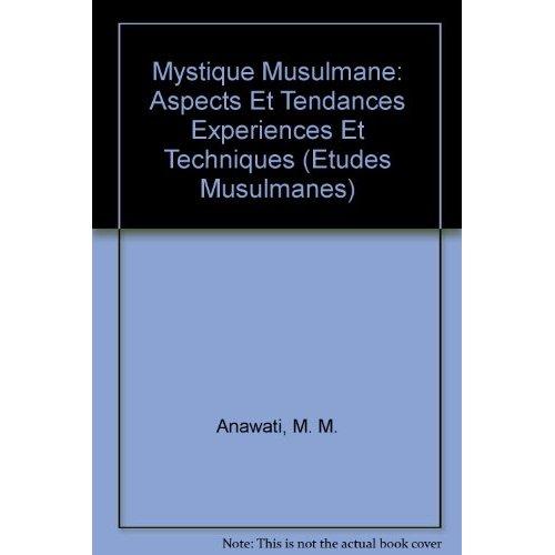 MYSTIQUE MUSULMANE  ASPECTS ET TENDANCES EXPERIENCES ET TECHNIQUES