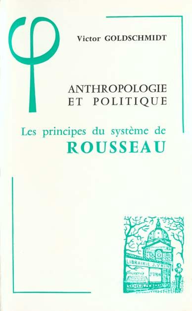 ANTHROPOLOGIE ET POLITIQUE LES PRINCIPES DU SYSTEME DE ROUSSEAU