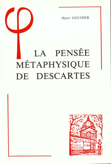LA PENSEE METAPHYSIQUE DE DESCARTES
