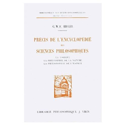 PRECIS DE L'ENCYCLOPEDIE DES SCIENCES PHILOSOPHIQUES