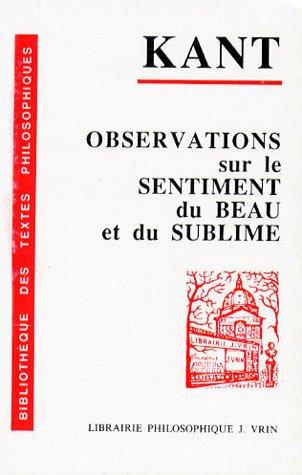OBSERVATIONS SUR LE SENTIMENT DU BEAU ET DU SUBLIME
