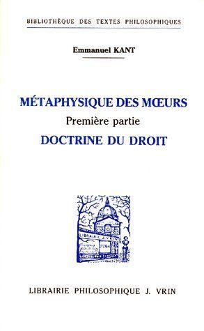 METAPHYSIQUE DES MOEURS PREMIERE PARTIE,  DOCTRINE DU DROIT