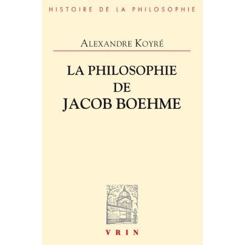 LA PHILOSOPHIE DE JACOB BOEHME ETUDE SUR LES ORIGINES DE LA METAPHYSIQUE ALLEMANDE