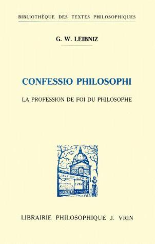 CONFESSIO PHILOSOPHI LA PROFESSION DE FOI DU PHILOSOPHE