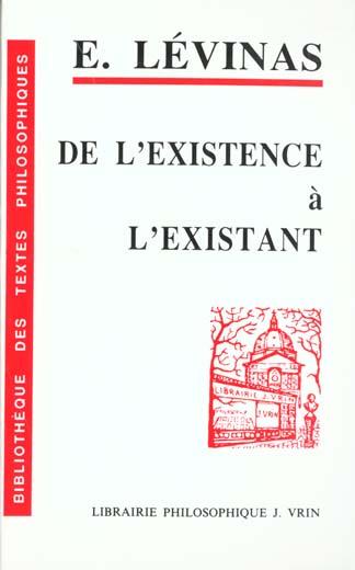 DE L'EXISTENCE A L'EXISTANT
