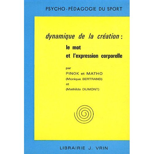 DYNAMIQUE DE LA CREATION  LE MOT ET L'EXPRESSION CORPORELLE