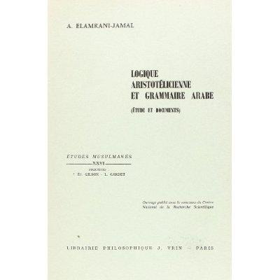 LOGIQUE ARISTOTELICIENNE ET GRAMMAIRE ARABE