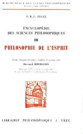 ENCYCLOPEDIE DES SCIENCES PHILOSOPHIQUES T 3,  LA PHILOSOPHIE DE L'ESPRIT