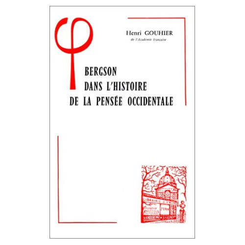 BERGSON DANS L'HISTOIRE DE LA PENSEE OCCIDENTALE