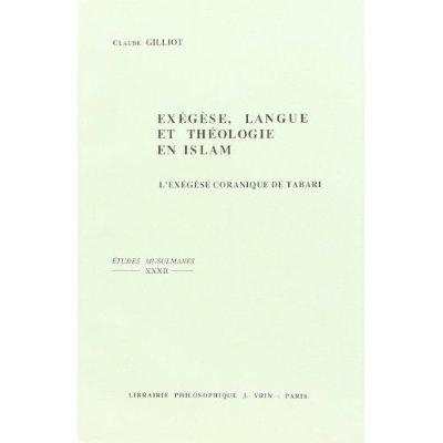 EXEGESE, LANGUE ET THEOLOGIE EN ISLAM L'EXEGESE CORANIQUE DE TABARI (M311/923)