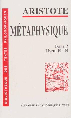 LA METAPHYSIQUE  T 2,  LIVRES H-N