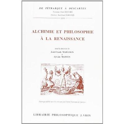 ALCHIMIE ET PHILOSOPHIE A LA RENAISSANCE