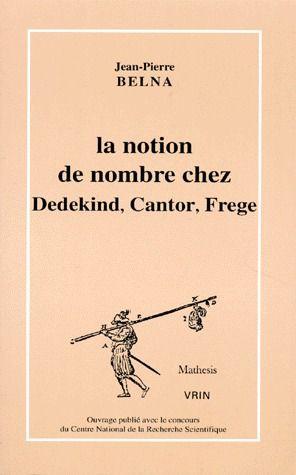 CONCEPTIONS DU NOMBRE A LA FIN DU XIXE SIECLE  DEDEKIND, CANTOR, FREGE