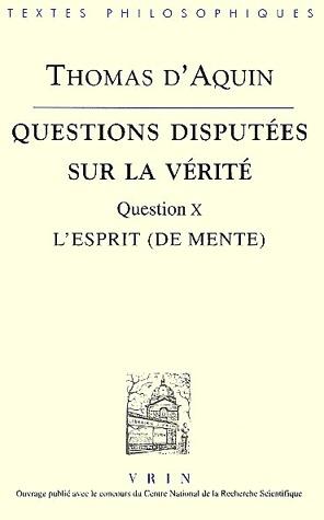 QUESTIONS DISPUTEES SUR LA VERITE QUESTION X,  L'ESPRIT