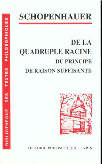 DE LA QUADRUPLE RACINE DU PRINCIPE DE RAISON SUFFISANTE
