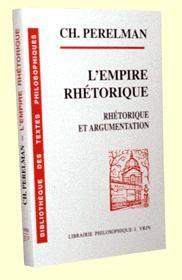 L'EMPIRE RHETORIQUE RHETORIQUE ET ARGUMENTATION