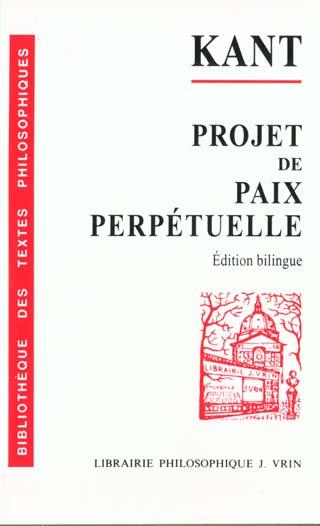 PROJET DE PAIX PERPETUELLE ESQUISSE PHILOSOPHIQUE (1795)