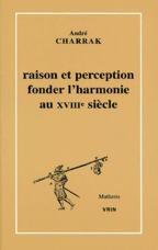 RAISON ET PERCEPTION FONDER L'HARMONIE AU XVIIIE SIECLE