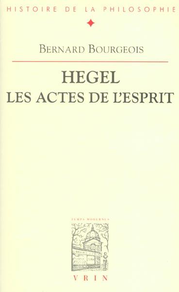 HEGEL, LES ACTES DE L'ESPRIT