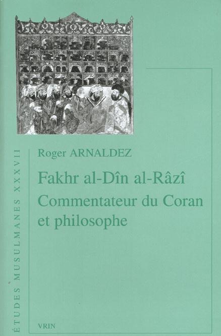 FAKHR AL-DIN AL-RAZI, COMMENTATEUR DU CORAN ET PHILOSOPHE